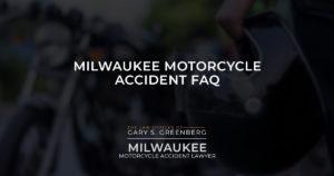 Milwaukee Motorcycle Accident FAQ