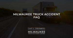 Milwaukee Truck Accident FAQ